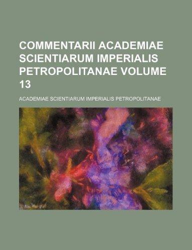 9781130082791: Commentarii Academiae scientiarum imperialis Petropolitanae Volume 13