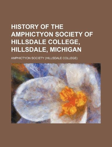 9781130084559: History of the Amphictyon society of Hillsdale College, Hillsdale, Michigan