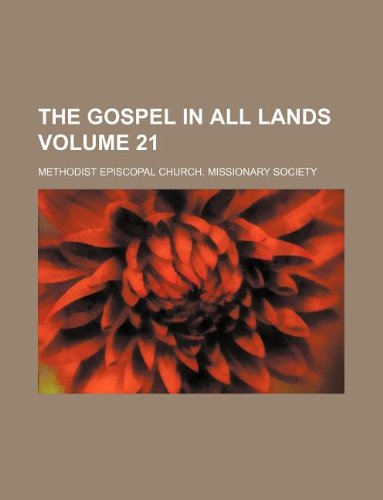 9781130085778: The Gospel in all lands Volume 21