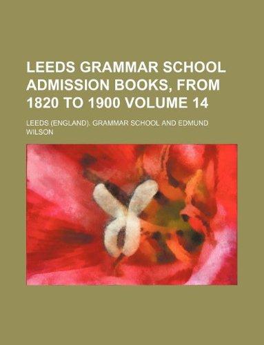 9781130093735: Leeds grammar school admission books, from 1820 to 1900 Volume 14