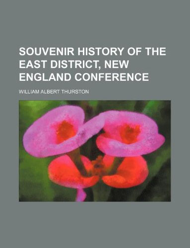 9781130093865: Souvenir history of the East District, New England Conference