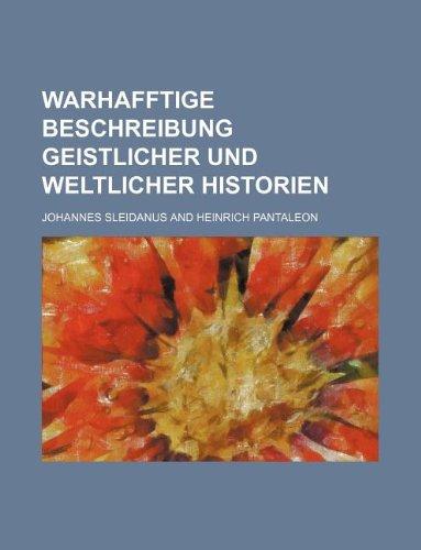 9781130097085: Warhafftige Beschreibung geistlicher und weltlicher Historien