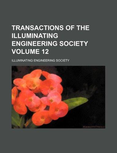 Transactions of the Illuminating Engineering Society Volume: Illuminating Engineering Society