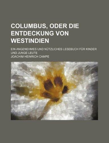 9781130099294: Columbus, oder die Entdeckung von Westindien; ein angenehmes und nützliches Lesebuch für Kinder und junge Leute