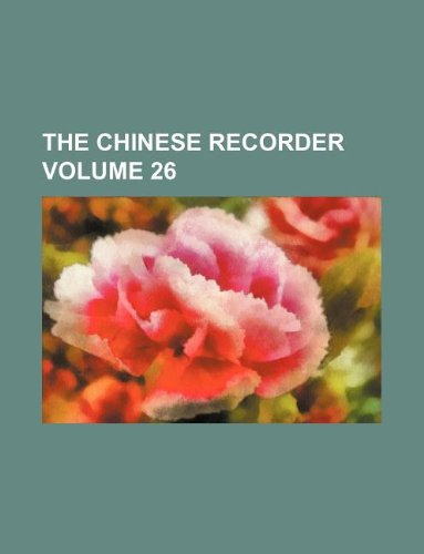9781130104837: The Chinese recorder Volume 26