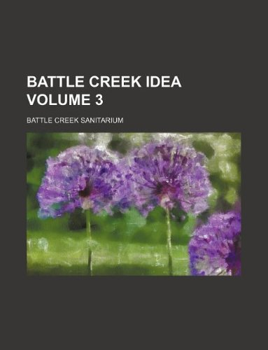 Battle Creek idea Volume 3: Sanitarium, Battle Creek