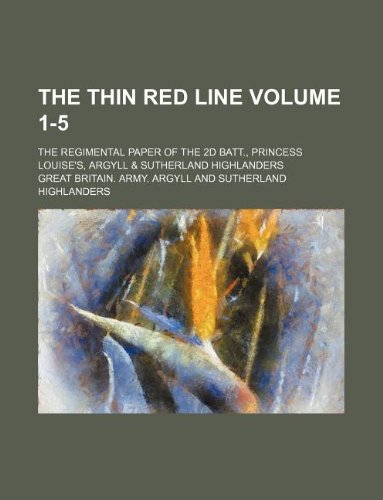 9781130107531: The Thin red line Volume 1-5 ; The regimental paper of the 2d Batt., Princess Louise's, Argyll & Sutherland Highlanders
