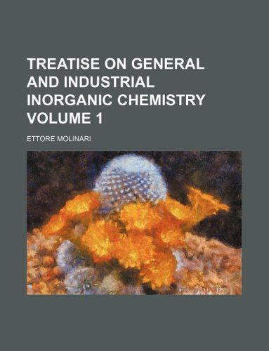 9781130110364: Treatise on general and industrial inorganic chemistry Volume 1