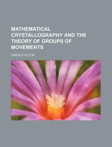 9781130113273: Mathematical crystallography and the theory of groups of movements