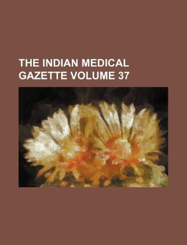 The Indian medical gazette Volume 37: Group, Books