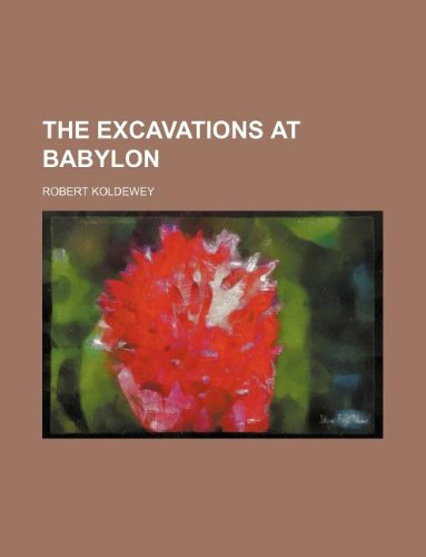 9781130115772: The excavations at Babylon