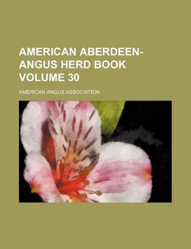 9781130128697: American Aberdeen-Angus Herd Book Volume 30