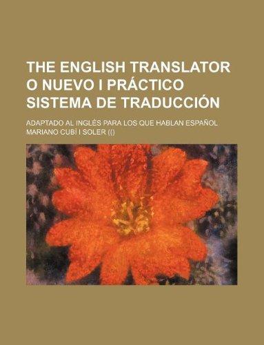 9781130128932: The English translator o Nuevo i práctico sistema de traducción; adaptado al inglés para los que hablan español