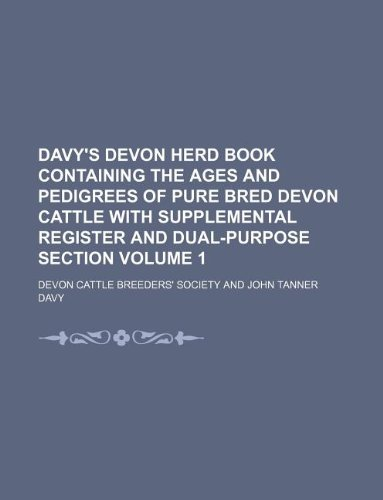 9781130140248: Davy's Devon herd book containing the ages and pedigrees of pure bred Devon cattle with supplemental register and dual-purpose section Volume 1