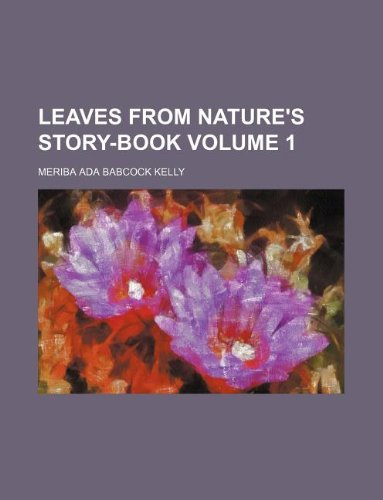 9781130140552: Leaves from nature's story-book Volume 1