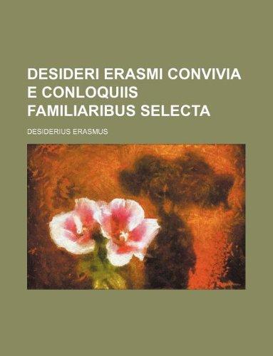 9781130140705: Desideri Erasmi convivia e conloquiis familiaribus selecta