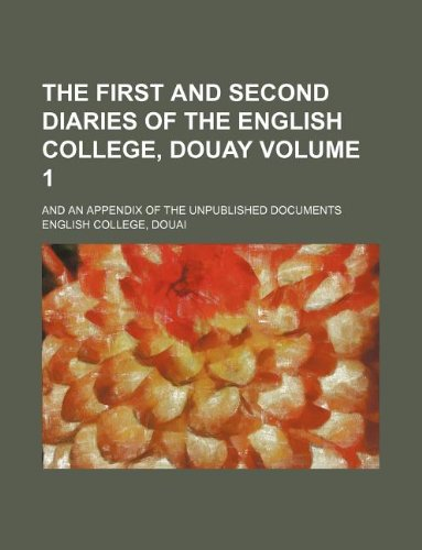 9781130140842: The first and second diaries of the English College, Douay Volume 1; and an appendix of the unpublished documents