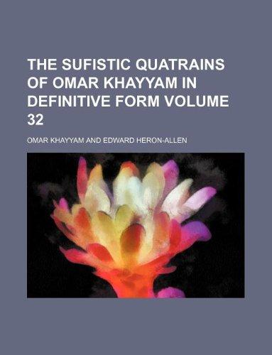 9781130142587: The Sufistic quatrains of Omar Khayyam in definitive form Volume 32