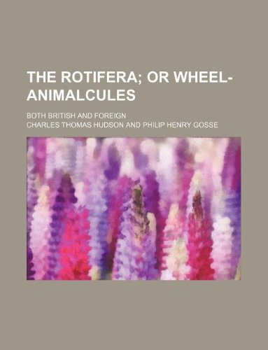 9781130145656: The Rotifera; or wheel-animalcules. both British and foreign