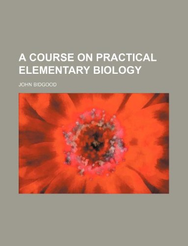 9781130150353: A course on practical elementary biology