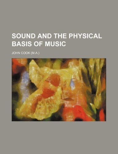 9781130155952: Sound and the physical basis of music