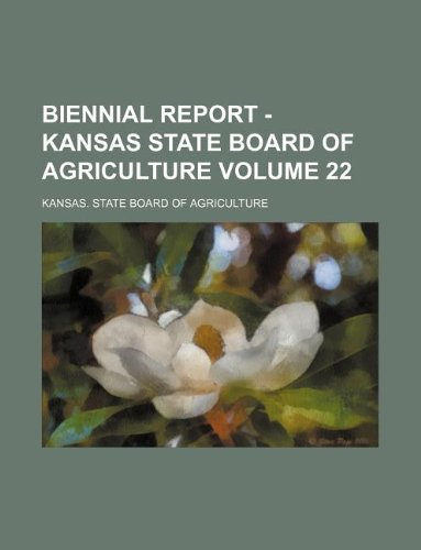 9781130156058: Biennial report - Kansas State Board of Agriculture Volume 22