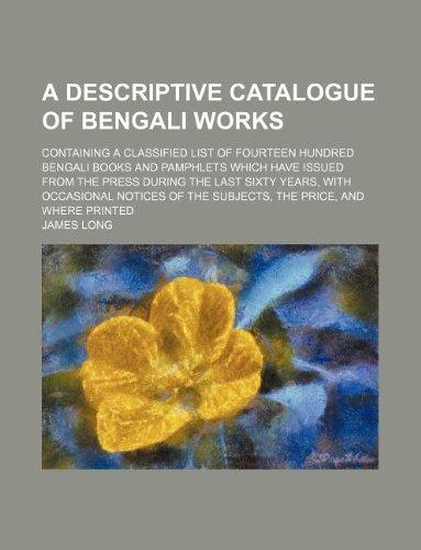 A Descriptive Catalogue of Bengali Works; Containing: James Long