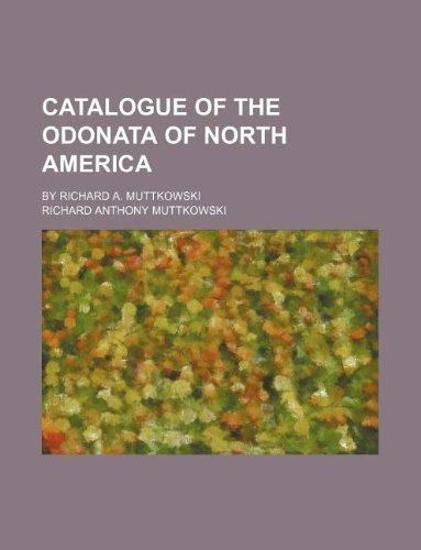 9781130158700: Catalogue of the Odonata of North America; by Richard A. Muttkowski