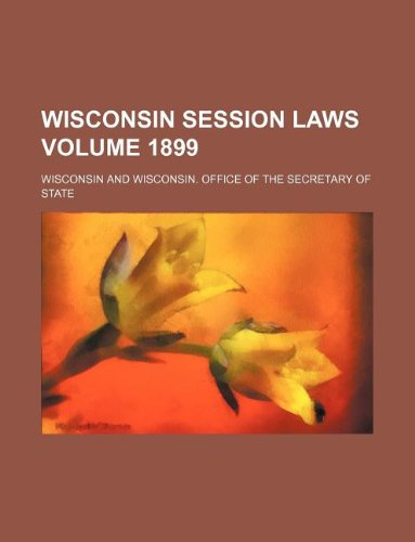 9781130160444: Wisconsin session laws Volume 1899