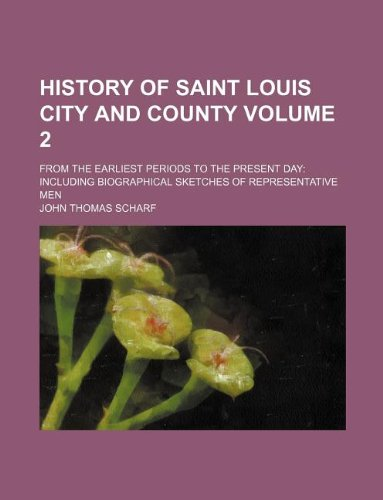 9781130160987: History of Saint Louis City and County Volume 2; from the earliest periods to the present day: including biographical sketches of representative men