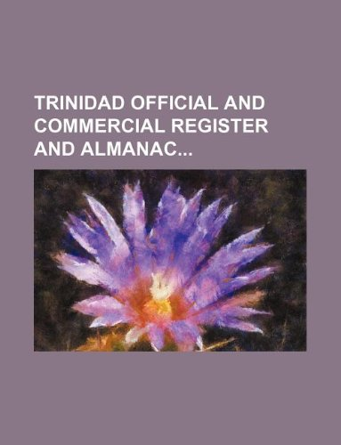 9781130165739: Trinidad official and commercial register and almanac