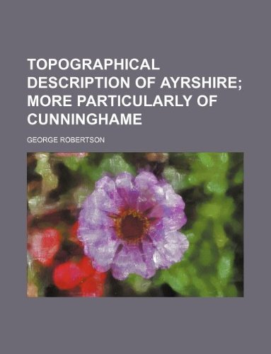 Topographical description of Ayrshire (1130175294) by Robertson, George