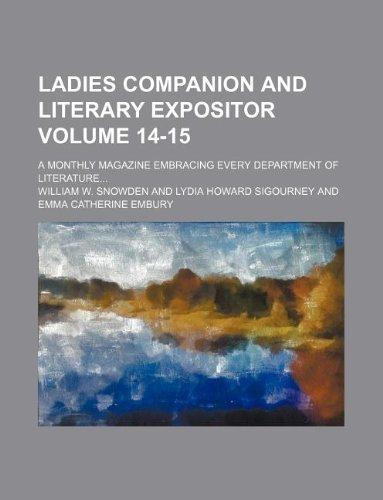 Ladies companion and literary expositor Volume 14-15;: William W. Snowden
