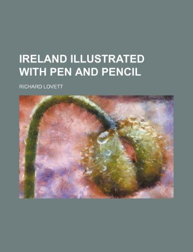 9781130187694: Ireland illustrated with pen and pencil