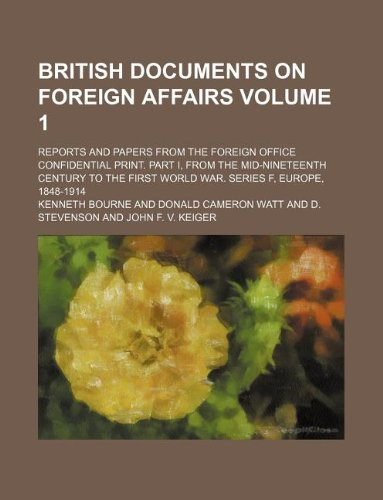 British Documents on Foreign Affairs Volume 1;: Professor Kenneth Bourne