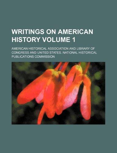 9781130194180: Writings on American history Volume 1