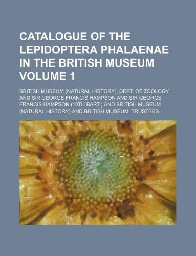 9781130194746: Catalogue of the Lepidoptera Phalaenae in the British Museum Volume 1