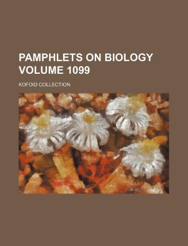 9781130199802: Pamphlets on Biology Volume 1099 ; Kofoid collection