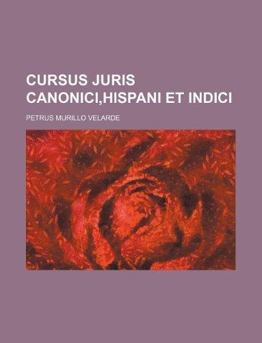 9781130200775: Cursus Juris Canonici,Hispani et Indici