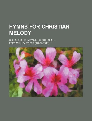 9781130202526: Hymns for Christian melody; Selected from various authors...
