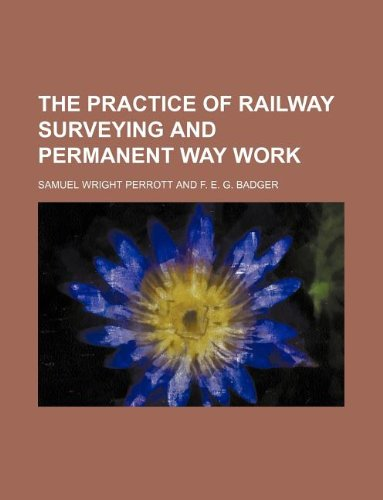 9781130202793: The Practice of Railway Surveying and Permanent Way Work