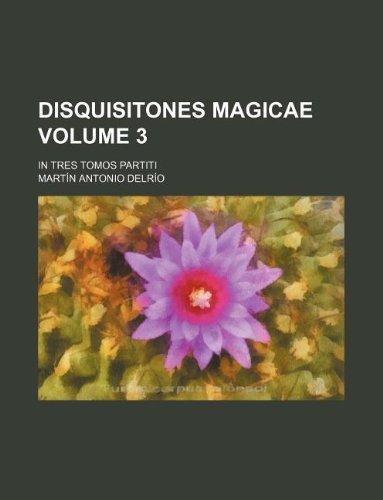 9781130205190: Disquisitones Magicae Volume 3; In Tres Tomos Partiti