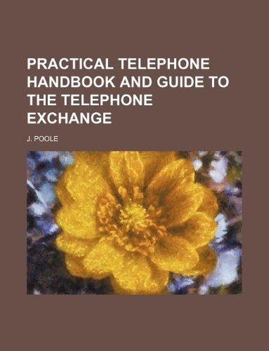 9781130207170: Practical Telephone Handbook and Guide to the Telephone Exchange