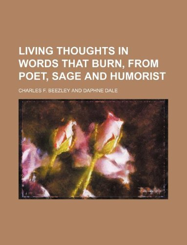 Living thoughts in words that burn, from: Beezley, Charles F.