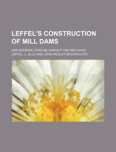 Leffel's construction of mill dams; and Bookwalter's: Leffel, J.