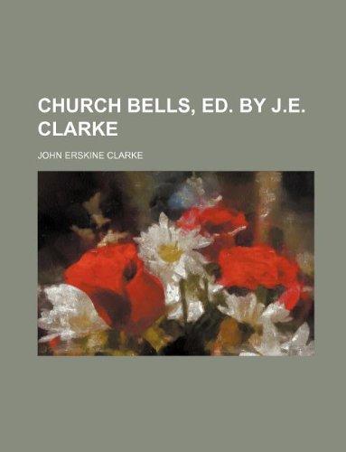 9781130217018: Church bells, ed. by J.E. Clarke