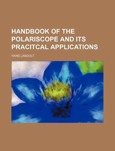 9781130221190: Handbook of the polariscope and its pracitcal applications