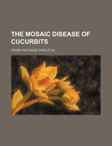 9781130223422: The mosaic disease of cucurbits