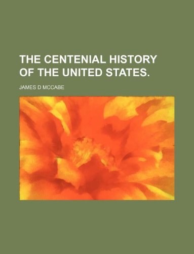 9781130240108: THE CENTENIAL HISTORY OF THE UNITED STATES.
