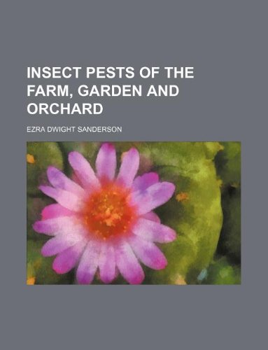 9781130248432: Insect Pests of the Farm, Garden and Orchard